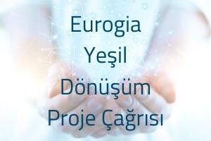 Eurogia Yeşil Dönüşüm Proje Çağrısı 200*300
